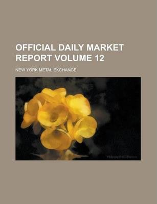 Official Daily Market Report Volume 12