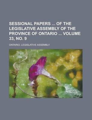 Sessional Papers of the Legislative Assembly of the Province of Ontario Volume 33, No. 9