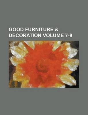 Good Furniture & Decoration Volume 7-8