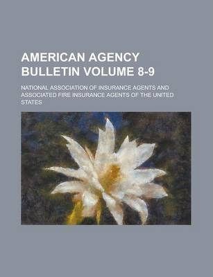 American Agency Bulletin Volume 8-9
