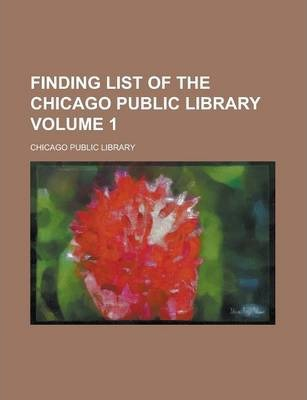 Finding List of the Chicago Public Library Volume 1