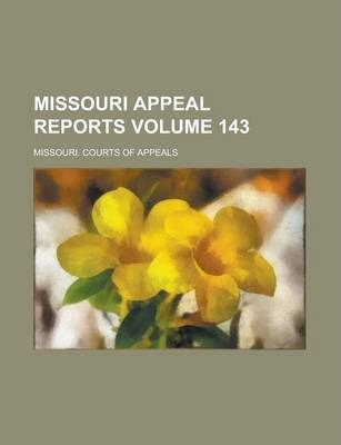 Missouri Appeal Reports Volume 143