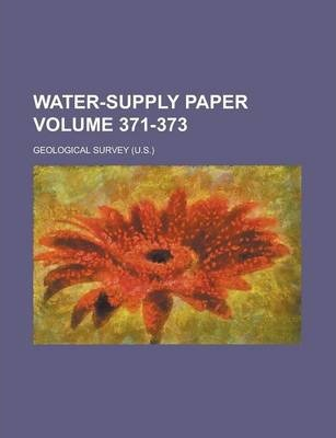 Water-Supply Paper Volume 371-373