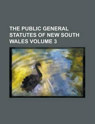 The Public General Statutes of New South Wales Volume 3