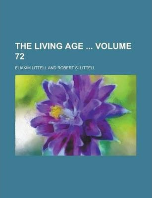 The Living Age Volume 72