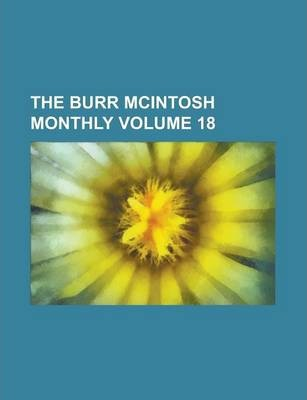 The Burr McIntosh Monthly Volume 18