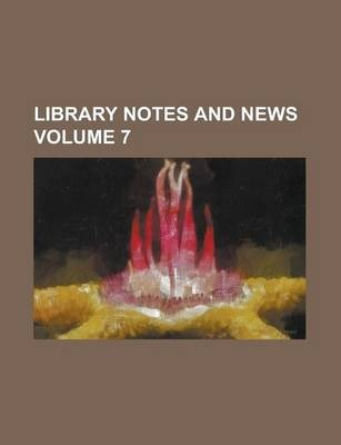 Library Notes and News Volume 7