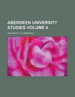 Aberdeen University Studies Volume 6