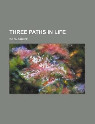 Three Paths in Life