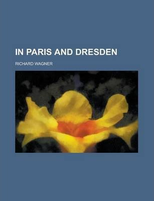 In Paris and Dresden