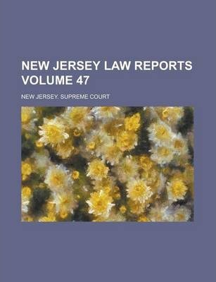 New Jersey Law Reports Volume 47