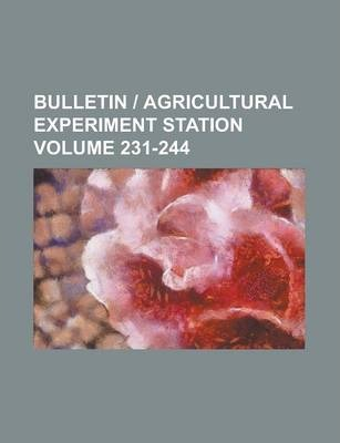 Bulletin - Agricultural Experiment Station Volume 231-244