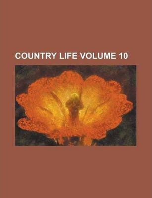 Country Life Volume 10