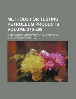 Methods for Testing Petroleum Products Volume 275-299