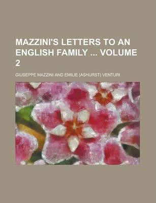 Mazzini's Letters to an English Family Volume 2