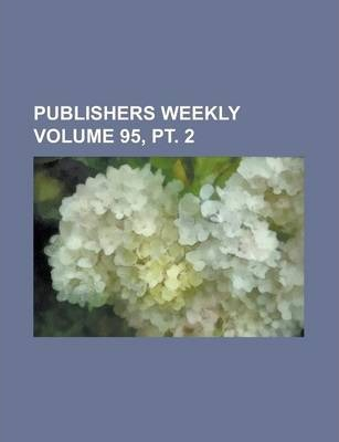 Publishers Weekly Volume 95, PT. 2