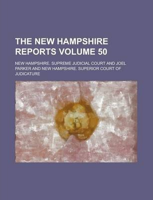 The New Hampshire Reports Volume 50
