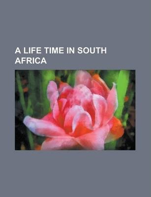 A Life Time in South Africa