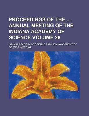 Proceedings of the Annual Meeting of the Indiana Academy of Science Volume 28