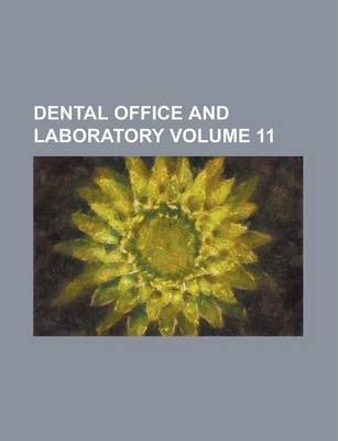 Dental Office and Laboratory Volume 11
