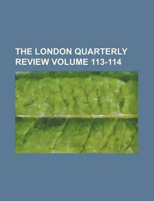 The London Quarterly Review Volume 113-114
