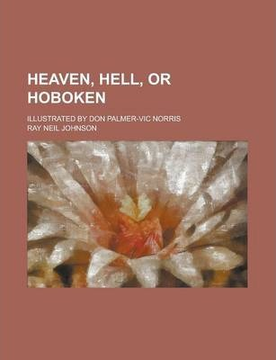 Heaven, Hell, or Hoboken; Illustrated by Don Palmer-Vic Norris