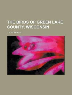 The Birds of Green Lake County, Wisconsin