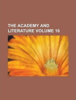 The Academy and Literature Volume 16