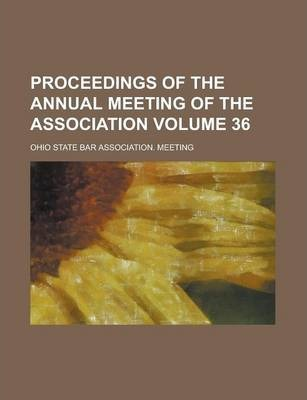 Proceedings of the Annual Meeting of the Association Volume 36