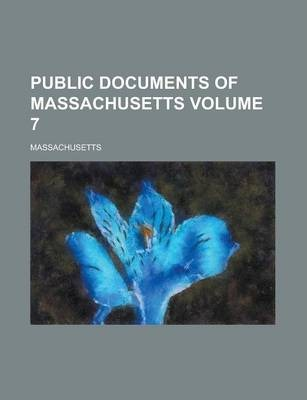 Public Documents of Massachusetts Volume 7
