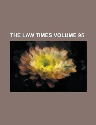 The Law Times Volume 95