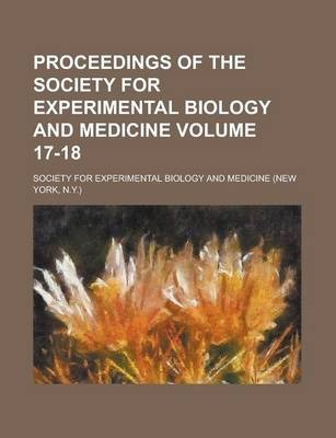 Proceedings of the Society for Experimental Biology and Medicine Volume 17-18