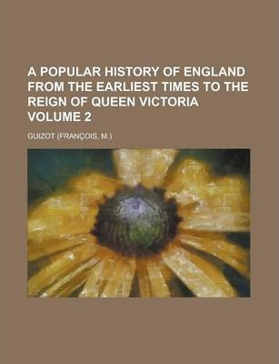 A Popular History of England from the Earliest Times to the Reign of Queen Victoria Volume 2