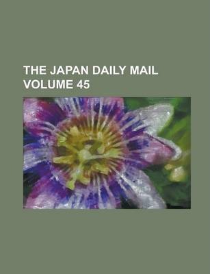 The Japan Daily Mail Volume 45