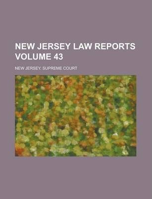 New Jersey Law Reports Volume 43