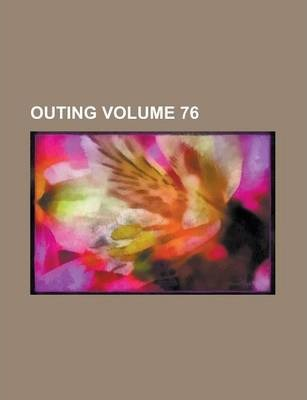 Outing Volume 76