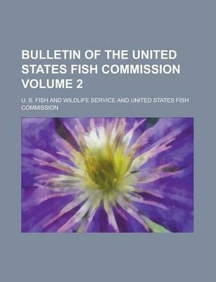 Bulletin of the United States Fish Commission Volume 2