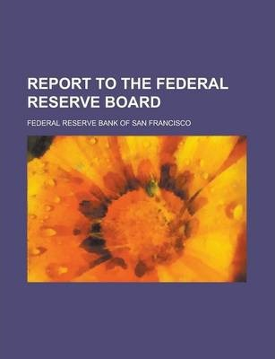Report to the Federal Reserve Board