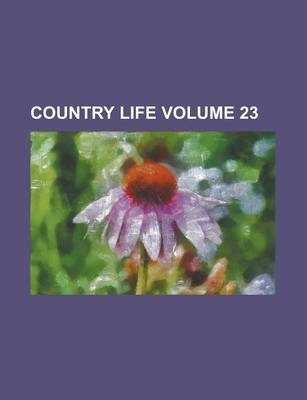 Country Life Volume 23