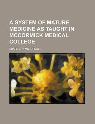A System of Mature Medicine as Taught in McCormick Medical College