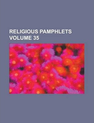 Religious Pamphlets Volume 35