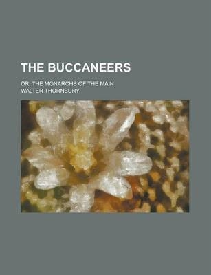 The Buccaneers; Or, the Monarchs of the Main