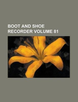 Boot and Shoe Recorder Volume 81