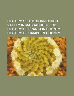 History of the Connecticut Valley in Massachusetts