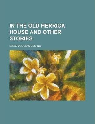 In the Old Herrick House and Other Stories