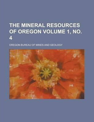 The Mineral Resources of Oregon Volume 1, No. 4