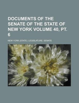 Documents of the Senate of the State of New York Volume 40, PT. 6