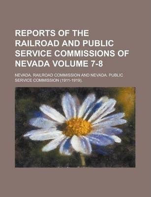 Reports of the Railroad and Public Service Commissions of Nevada Volume 7-8