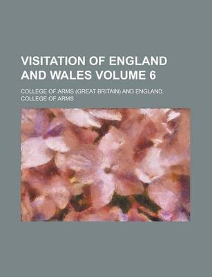 Visitation of England and Wales Volume 6
