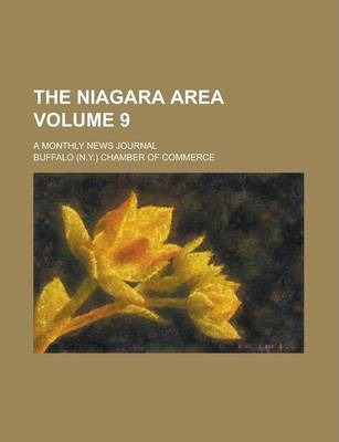 The Niagara Area; A Monthly News Journal Volume 9